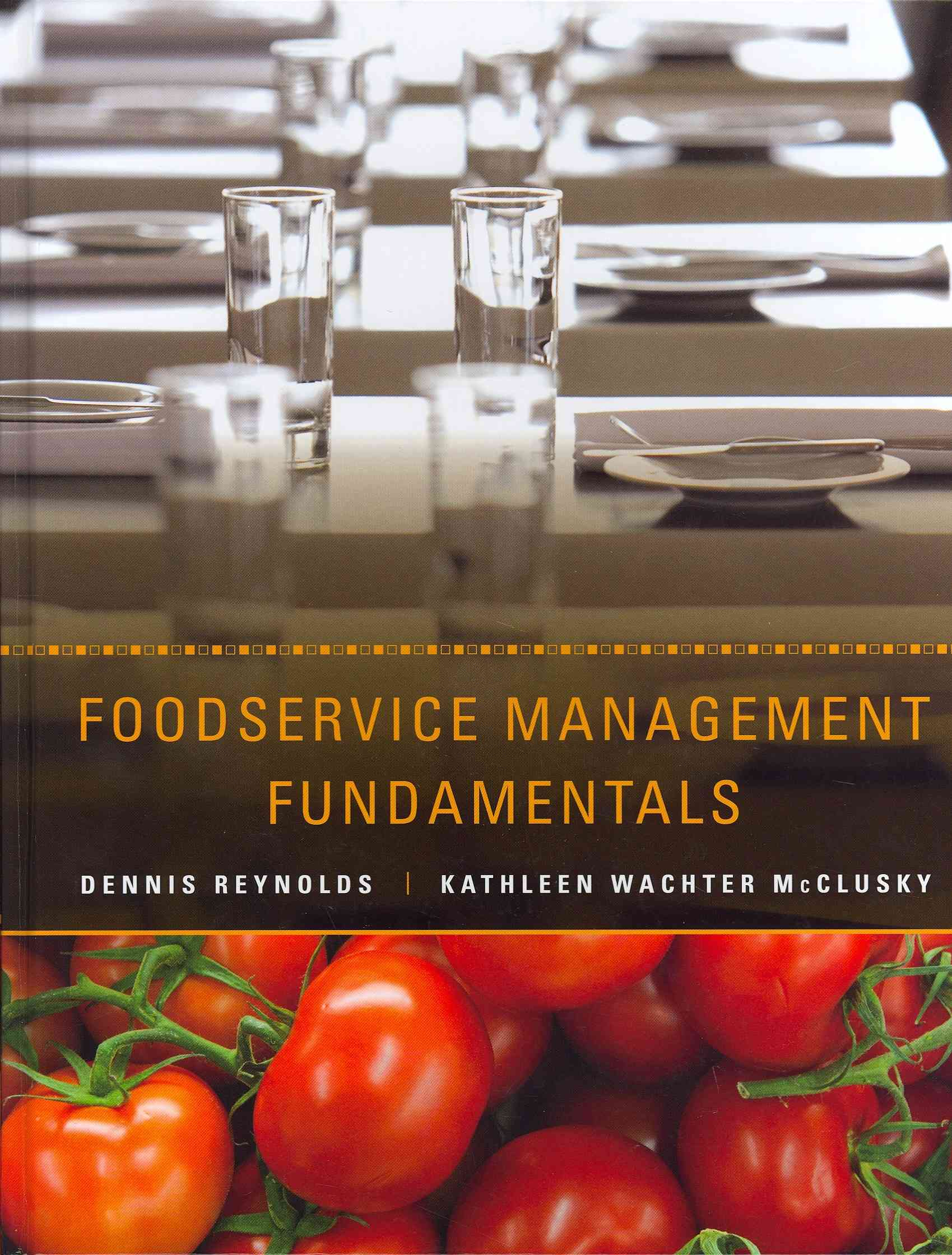 Foodservice Management Fundamentals By Reynolds, Dennis