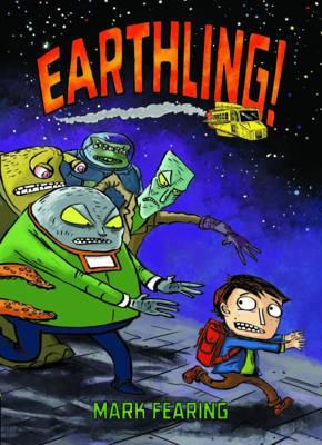 Earthling! By Fearing, Mark/ Rummel, Tim
